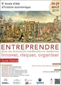 Entreprendre dans les économies medievales et modernes. innover, risquer, organiser