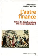 L'autre finance existe-t-il des alternatives à a banque capitaliste